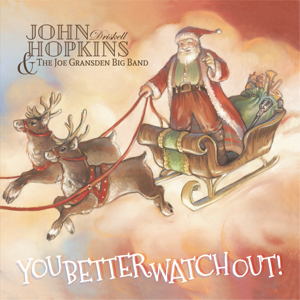 You Better Watch Out - From John Driskell Hopkins of Zac Brown Band, with the Joe Gransden Big Band
